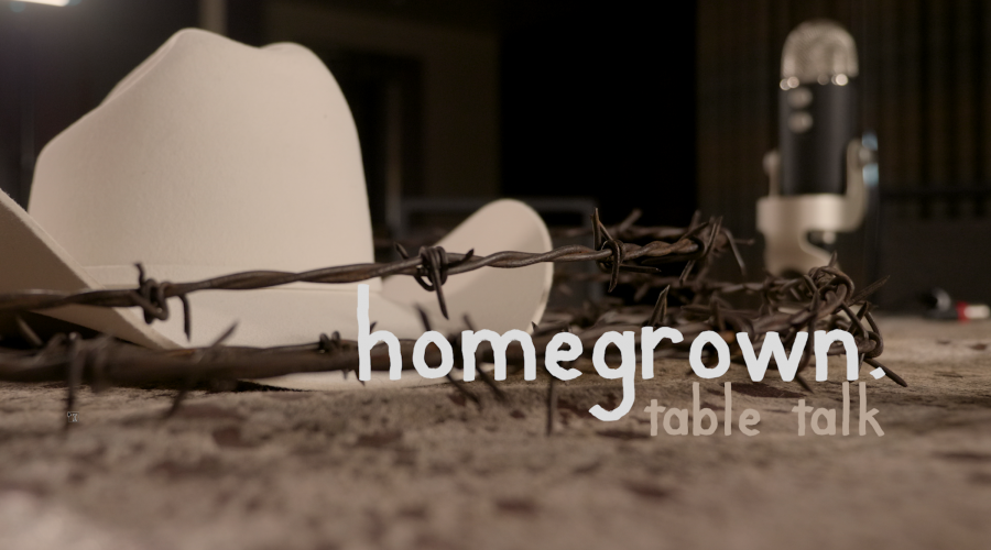 HOMEGROWN Table Talk, Episode 1